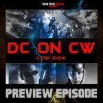 DC on CW: Episode 1 (Preview Episode)