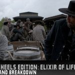 Hell on Wheels Edition: Elixir of Life