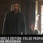 Hell on Wheels Edition: False Prophets