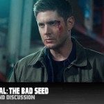 Supernatural: The Crossroads – The Bad Seed