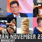 Rain Man: 11/23/15 Uncensored Show