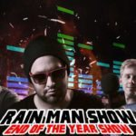 Rain Man Show: End of the Year Show PT. 1