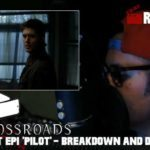 The Crossroads Videocast (EP1): 'Pilot' – Discussion