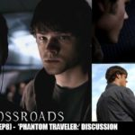 The Crossroads Videocast (EP8): 'Phantom Traveler' – Discussion