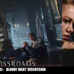The Crossroads Videocast (EP10): 'Bloody Mary' – Discussion