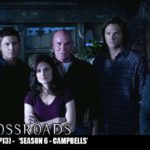 The Crossroads Videocast (EP13): 'Season 6 – Campbells'